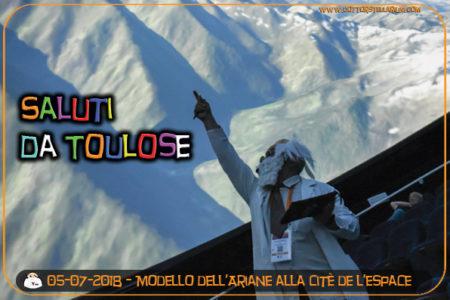 Tanti saluti dalla Citè de l'Espace di Toulouse